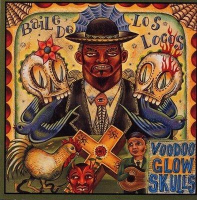 Voodoo+Glow+Skull+-+Baile+De+Los+Locos[1]