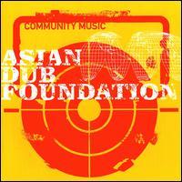 ASIAN DUB FOUNDATION – Community Music